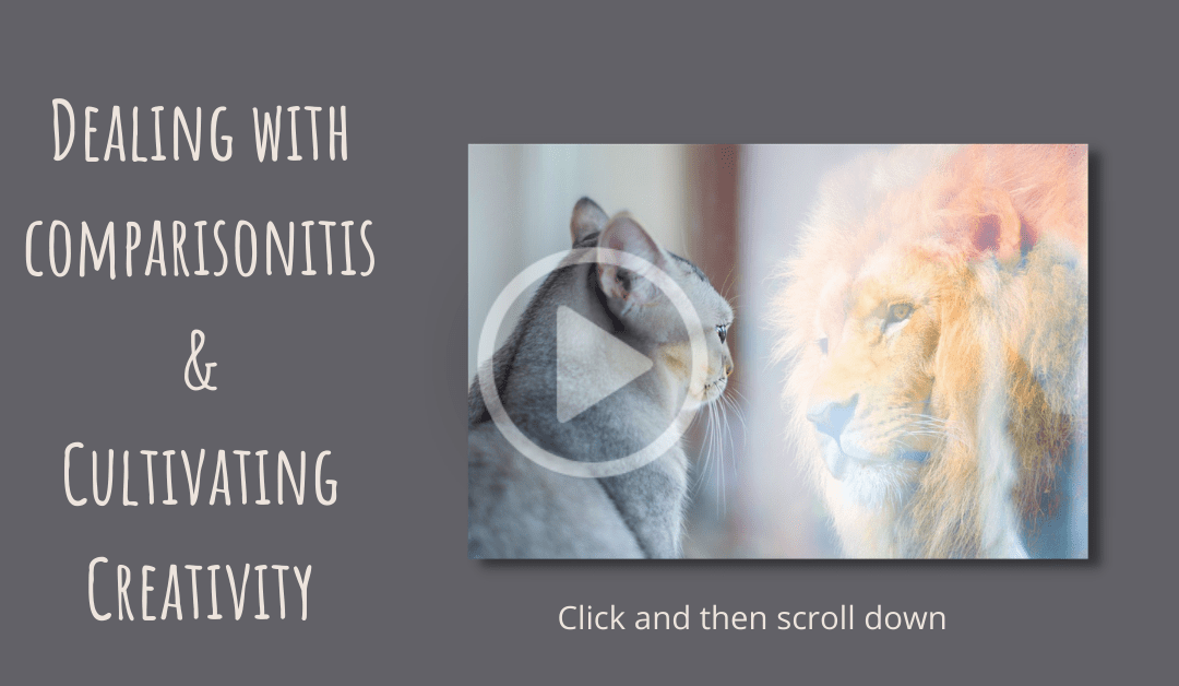 Taming the comparisonitis gremlin and cultivating creativity